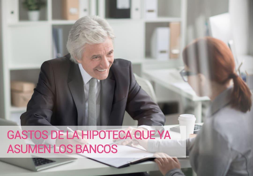 GASTOS DE LA HIPOTECA QUE YA ASUMEN LOS BANCOS