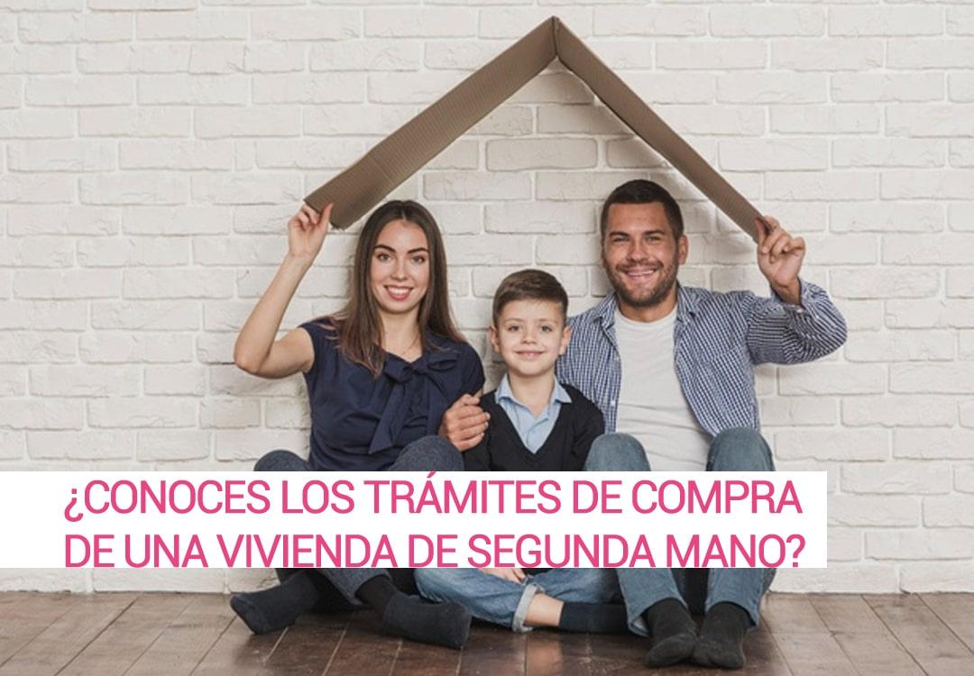 ¿CONOCES LOS TRÁMITES DE COMPRA DE UNA VIVIENDA DE SEGUNDA MANO?