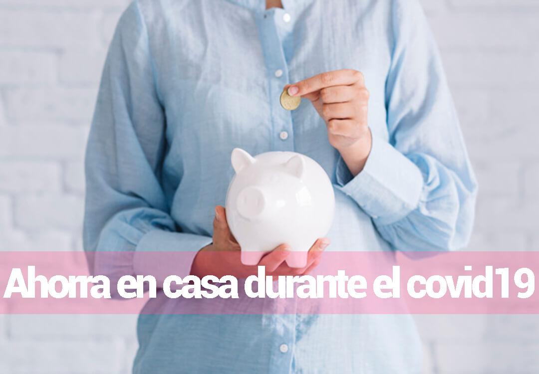 Ahorra Dinero Durante El Confinamiento Por El Coronavirus
