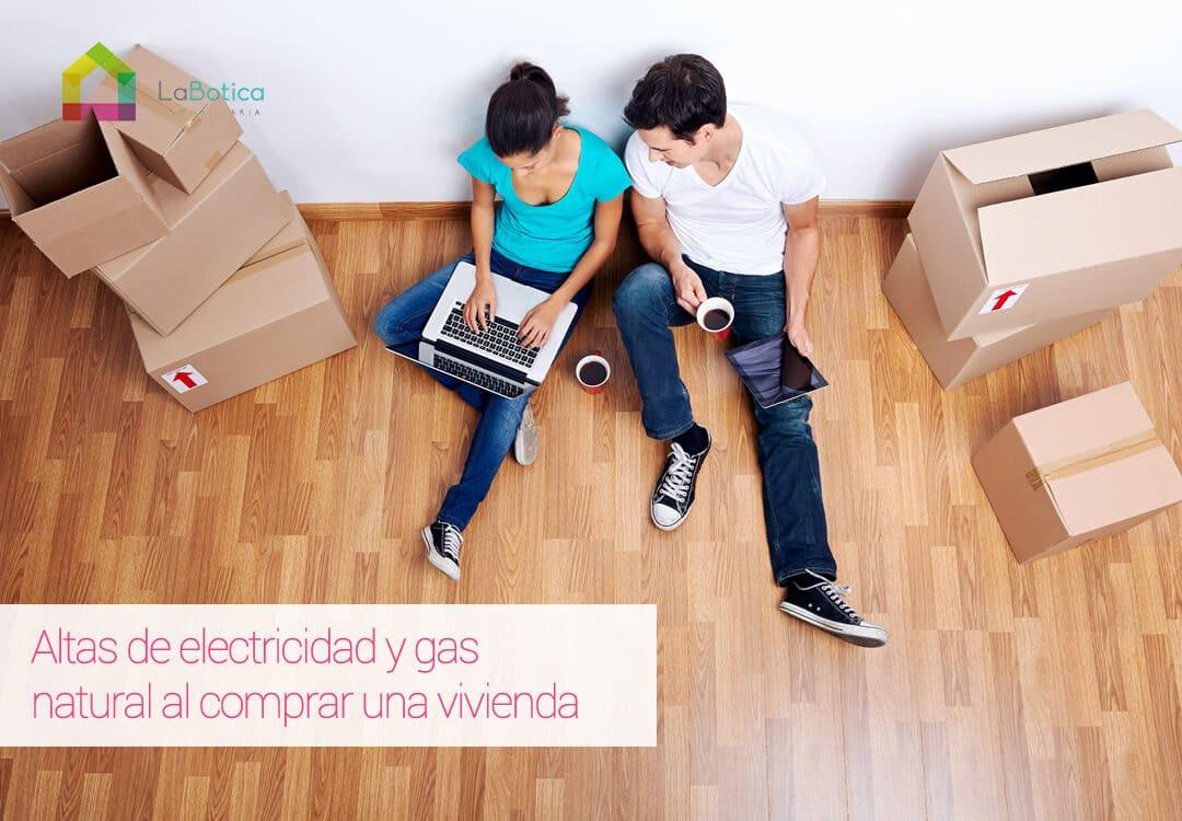 Altas De Electricidad Y Gas Natural Al Comprar Una Vivienda