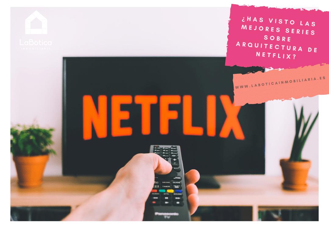 ¿Has Visto Las Mejores Series Sobre Arquitectura De Netflix?